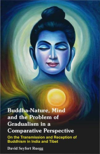 9788170261766: Buddha-nature, mind, and the problem of gradualism in a comparative perspective: On the transmission and reception of Buddhism in India and Tibet