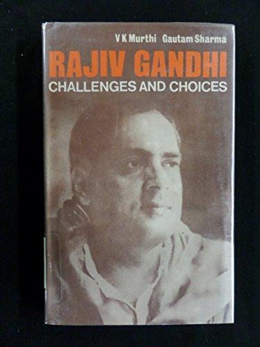 Rajiv Gandhi: Challenges and Choices: V. K. Murthi,