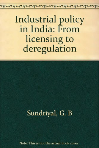 9788170272151: Industrial policy in India: From licensing to deregulation