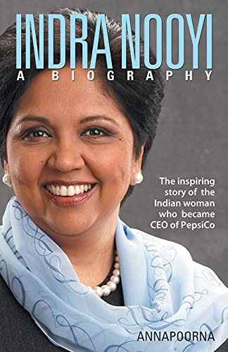 Indra Nooyi: A Biography: Annapoorna