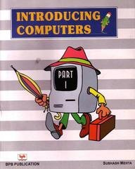 Introducing Computers, Part-I: Subhash Mehta