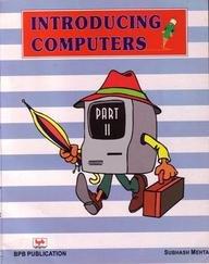 Introducing Computers, Part-II: Subhash Mehta