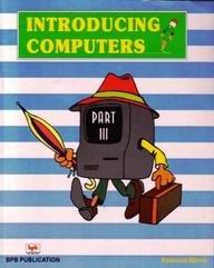 Introducing Computers, Part-III: Subhash Mehta