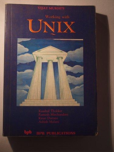Working with UNIX: Ashish Malant,Kaushal Thaker,Kiran Dattani,Ramesh Mirchandani,Vijay Mukhi