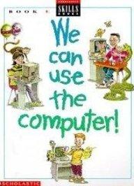 We Can Use the Computers - E: Bunin, Rachel Biheller