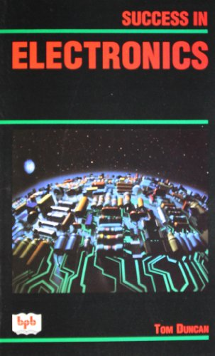 Success in Electronics 9788170296720 This text aims to provide an understanding of the basic principles of electronics related to the communication, control and computer systems which affect life. Practical applications of the subject are considered throughout, and actual devices and their uses are described, to encourage the reader to  do  some electronics. Mathematical requirements have been kept to a minimum. The book is not based on any single syllabus but is suitable for students taking BTEC units Electronics NII and NIII, City and Guilds Electronics Servicing (course 2240), GCSE and A'Level course, and short courses in further and higher education. This second chapter has been updated with additions to certain chapters, particularly those on digital systems and computing.