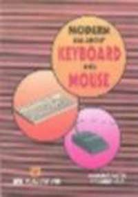 Modern All About Keyboard and Mouse (Paperback): Manahar Lotia, Pradeep