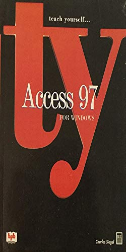 Teach Yourself Access 97 for Windows (8170298660) by Charles Siegel