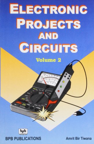 Electronic Projects and Circuits, Volume 2: Amrit Bir Tiwana
