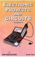 Electronic Projects and Circuits, Volume 3: Amrit Bir Tiwana
