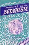 Insight into Buddhism: Ed. S.K. Gupta