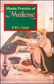 Hindu Practice of Medicine: K.R.L. Gupta