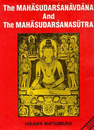 The Mahasudarsanavadana and the Mahasudarsanasutra: Hisashi Matsumura