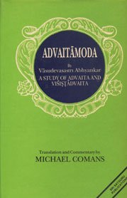 Advaitamoda: A Study of Advaita and Visistadvaita: Michael Comans (Tr.)