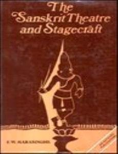 The Sanskrit Theatre and Stagecraft: Marasinghe E.W.