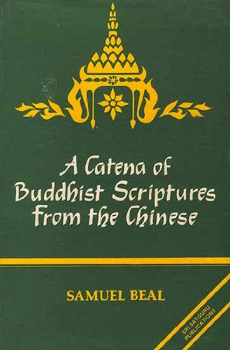 A Catena of Buddhist Scriptures from the Chinese. Bibliotheca Indo-Buddhica Series No. 62: Beal, ...