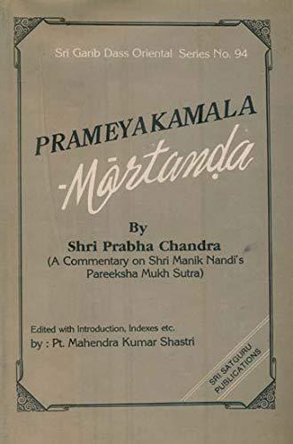 Prameyakamalamartanda: Commentary on Shri Manik Nandi's Pareeksha: M.K. Shastri (ed.);