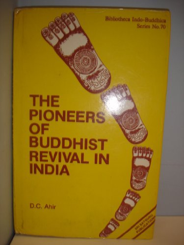The Pioneers of Buddhist Revival in India: D.C. Ahir
