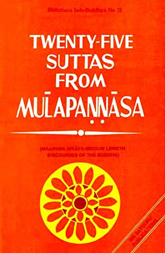 Twenty-five Suttas from Mulapannasa: Majjhima Nikaya-Medium Length Discourses of the Buddha: Sri ...