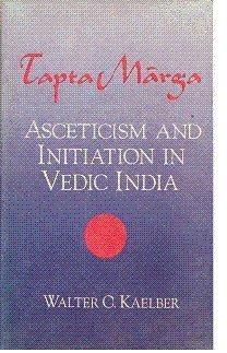 9788170302377: Tapta Marga: Asceticism and Initiation in Vedic India