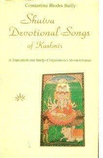 Shaiva Devotional Songs of Kashmir: A Translation and Study of Utpaladeva`s Shivastotravali: ...