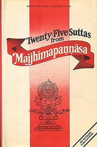 Twenty-five Suttas from Majjhimapannasa: Majjhima Nikaya-Medium Length: Sri Satguru Publications