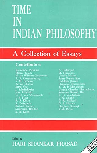 Time in Indian Philosophy: A Collection of: H.S. Prasad (Ed.)
