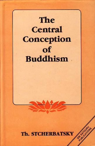 The Central Conception of Buddhism: Th. Stcherbatsky