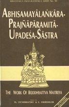 9788170303046: Abhisamayālaṅkāra-Prajñāpāramitā-Upadeśa-śāstra: The Work of Bodhisattva Maitreya (Bibliotheca Indo-Buddhica series) (Tibetan Edition)