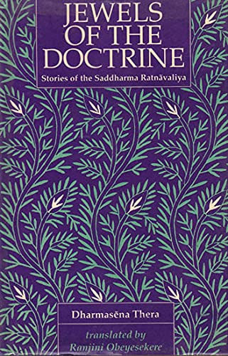 Jewels of the Doctrine: Stories of the Saddharma Ratnavaliya of Dharmasena Thera: Ranjini ...