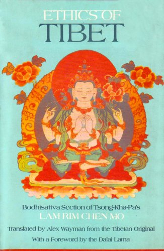 Ethics of Tibet: Bodhisattva Section of Tsong-Kha-Pa's: Tsong-Kha-Pa; Alex Wayman