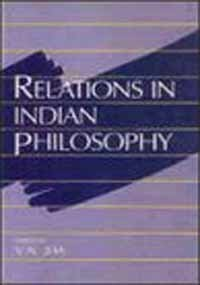 Relations in Indian Philosophy: V.N. Jha (Ed.)