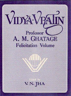 Vidya-Vratin: Professor A.M. Ghatage Felicitation Volume: V.N. Jha