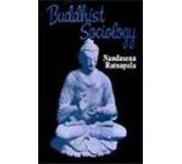 Buddhist Sociology: Nandasena Ratnapala