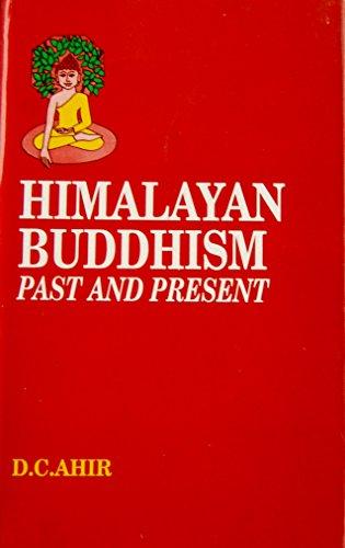 Himalayan Buddhism: Past and Present: D.C. Ahir