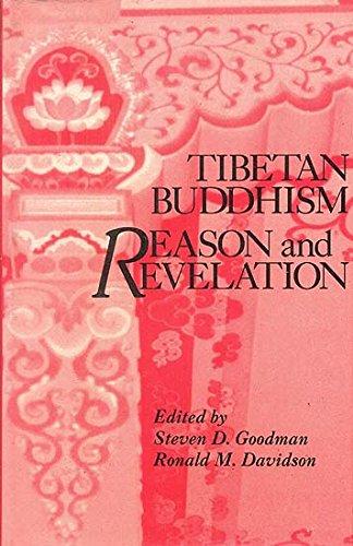 Tibetan Buddhism: Reason and Revelation: Ronald M. Davidson & Steven D. Goodman (Eds)