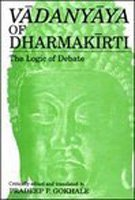 Vadanyaya of Dharmakirti: The Logic of Debate (Sanskrit Text and English translation)