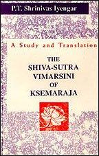 The Shiva-Sutra-Vimarsini of Ksemaraja: P T Shrinivas Iyengar
