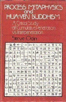 Process Metaphysics and Hua-yen Buddhism: A Critical Study of Cumulative Penetration Vs Interpret...