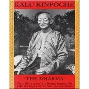 The Dharma: That Illuminates all Beings Impartially like the Light of the Sun and the Moon: Kalu ...