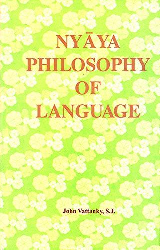 Nyaya Philosophy of Language; Analysis, text, translation and interpretation of Upamiana and Sabda ...