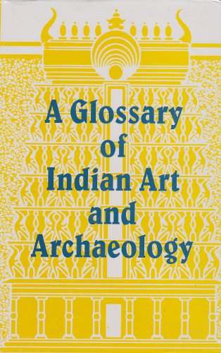 Glossary of Indian Art and Archaeology