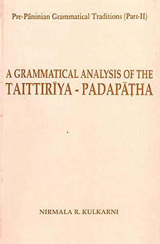 A grammatical analysis of the Taittiriya-padapatha (Sri: Nirmala R Kulkarni