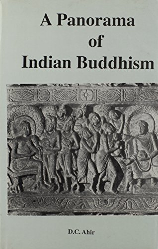 Panorama of Indian Buddhism (Selections from the Maha-Bodhi Journal (1892-1992): D.C. Ahir