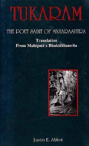Tukaram: The Poet Saint Of Maharastra: Translation: Justin E Abbot