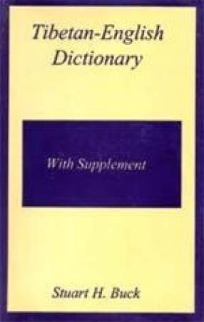 Tibetan-English Dictionary: With Supplement: Stuart H. Buck
