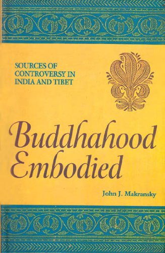Buddhahood Embodied: Sources of Controversy in India and Tibet: John J. Makransky