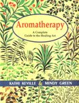 9788170306023: Aromatherapy: A Complete Guide to the Healing Art (Alternative Medicine)