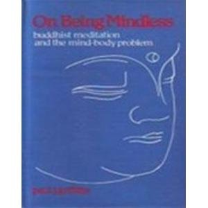 On Being Mindless: Buddhist Meditation and The Mind Body Problem: Paul J. Griffiths