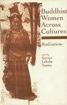 Buddhist Women Across Cultures: Realizations: Karma Lekshe Tsomo (Ed.)